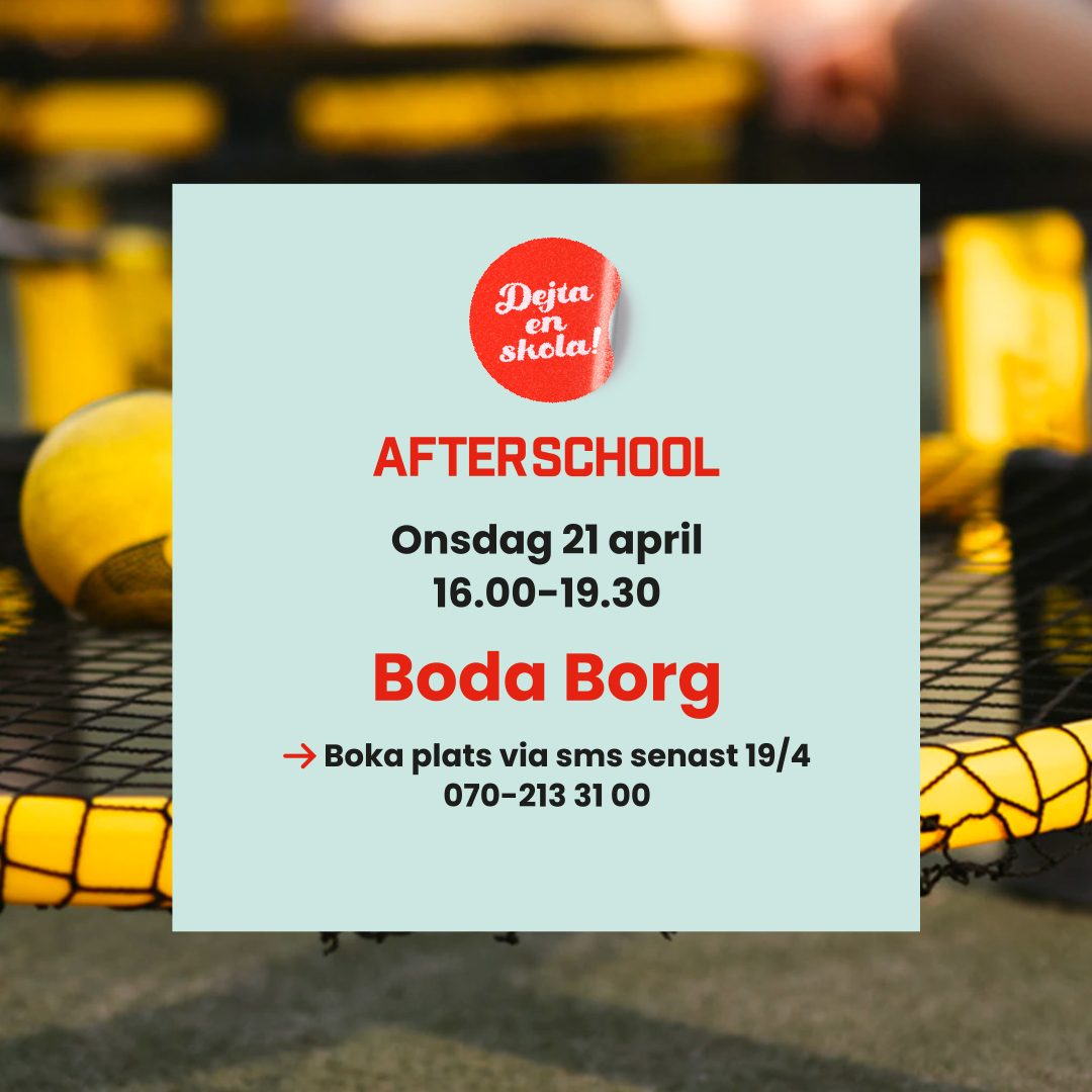 Afterschool – Boda Borg 21 april